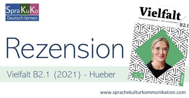 Vielfalt B2.1 | Kurs- und Arbeitsbuch Hueber Verlag | Rezension/Testbericht