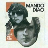 Mando Diao: Give Me Fire