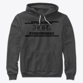 Grey Premium Pullover Hoodie with the Spreading HOPE Everywhere design from We R S.H.E.Talks.