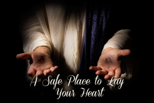 Photo with a man's hands outstretched representing Christ's welcoming hands. His hands are a safe place to lay your heart.