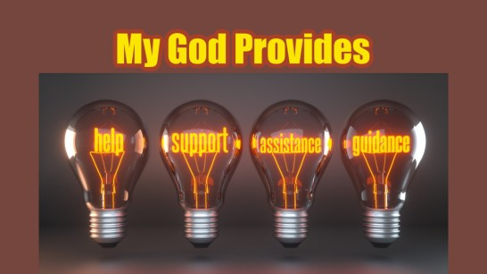 Photo of four clear light bulbs, each with a word on it. The words are 1) help, 2) support, 3) assistance, and 4) guidance. Photo represents how my God provides.