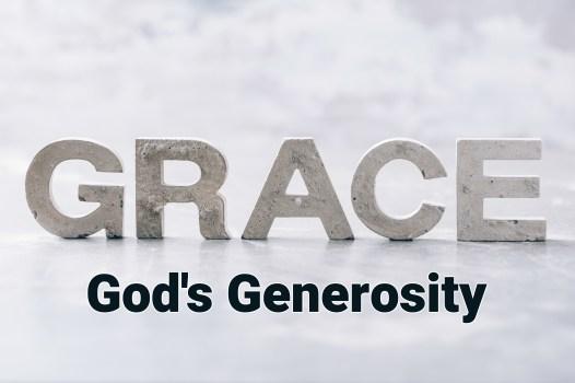 Photo says Grace God's Generosity.