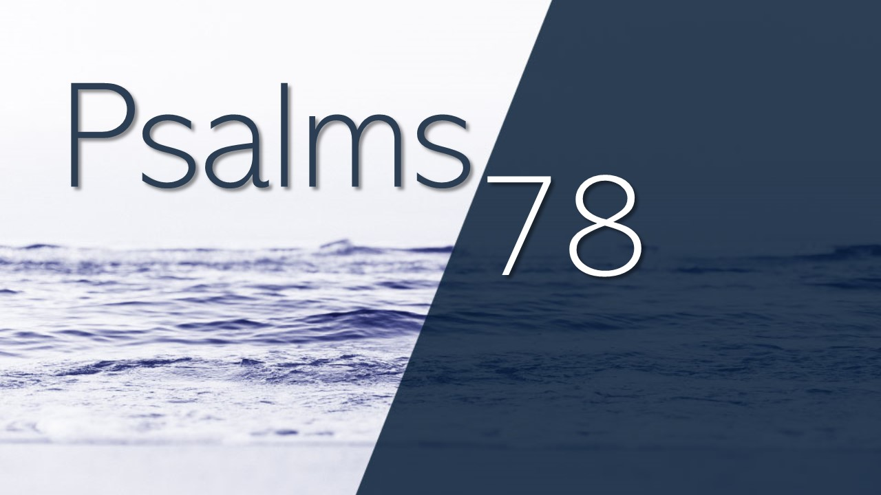 Psalm 78 - Springer Road Church of Christ