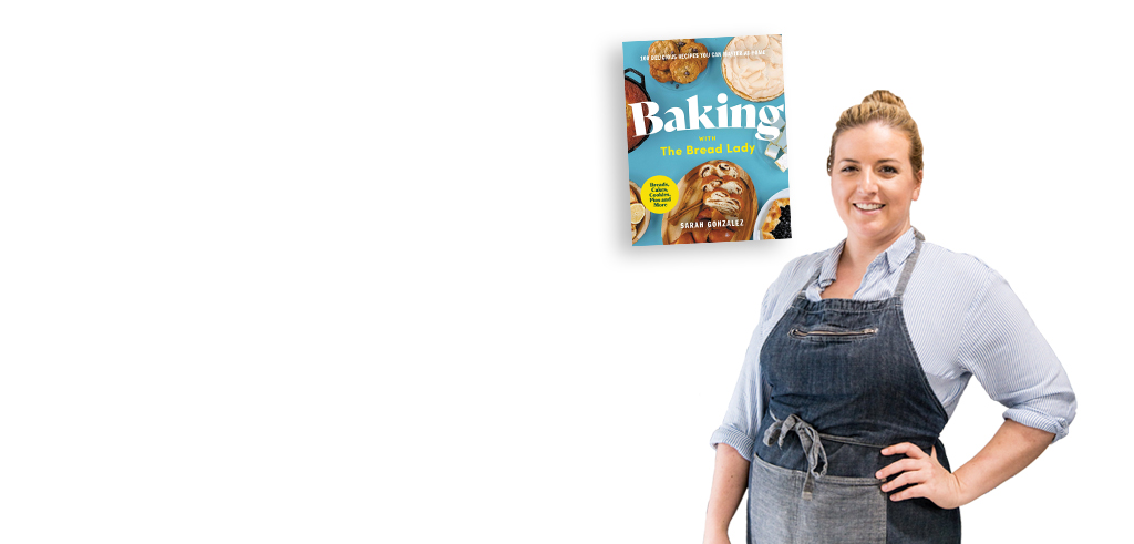 baking with the bread lady sarah gonzalez