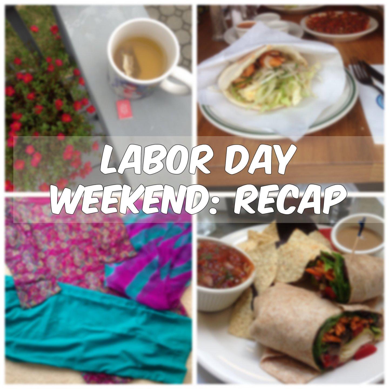 Labor Day Weekend; recap!