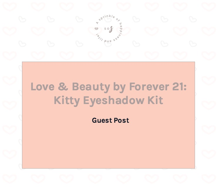 Love & Beauty by Forever 21: Kitty Eyeshadow Kit (Guest Post)