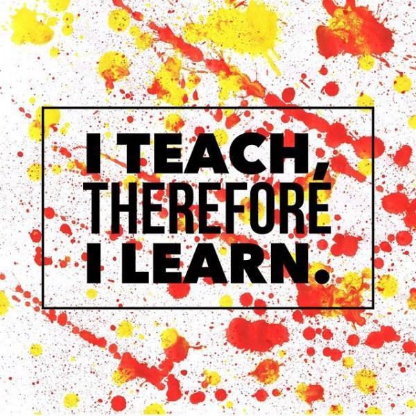 I Teach, Therefore I Learn