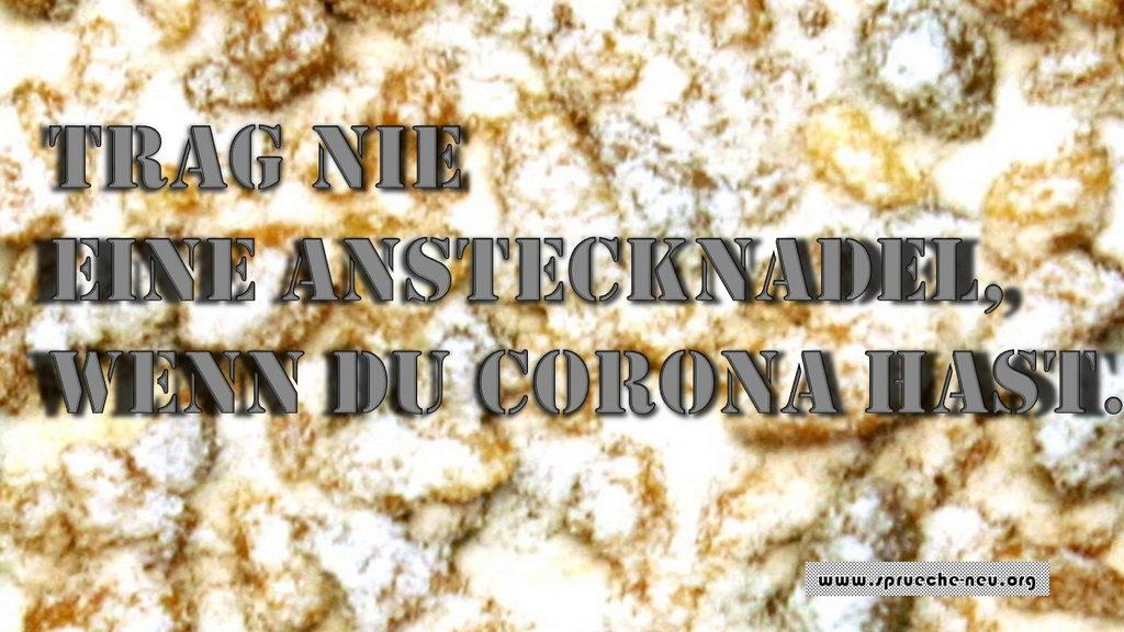 lustige Sprüche mit T, Anstecknadel, Corona