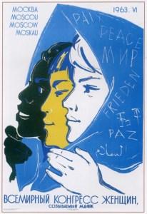«Congreso Mundial de Las Mujeres, convoca la Federación Democrática Internacional de Mujeres» Afiche de 1963, realizado por Ruben Vasilievich Suryaninov.