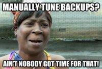 No manual backup tuning for this DBA