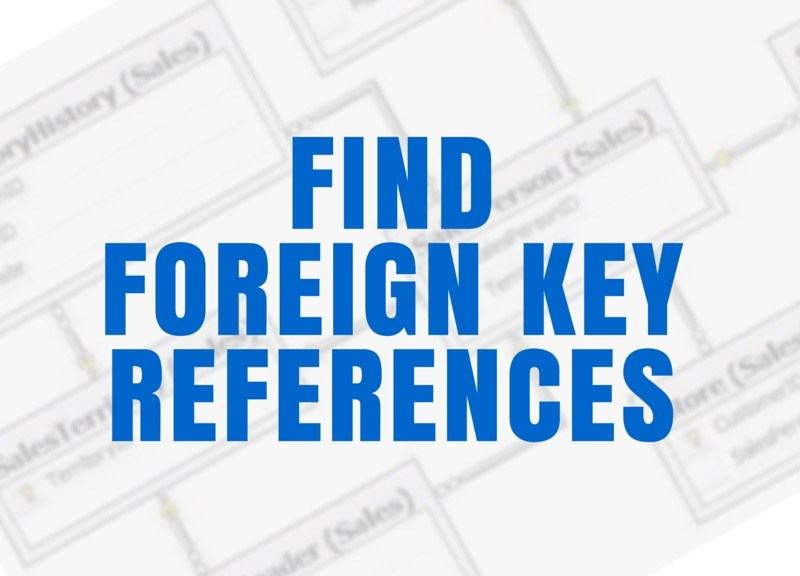 TSQL Find Foreign Key references
