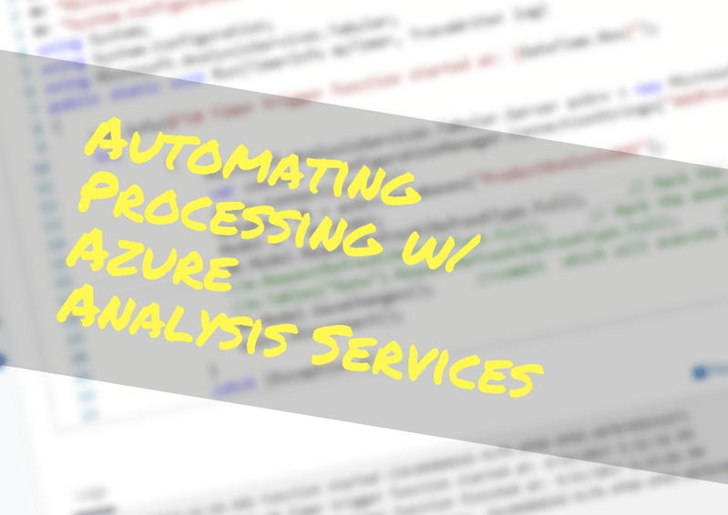 Automating Processing Azure Analysis Services