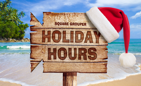 Square Grouper 2020 Holiday Hours
