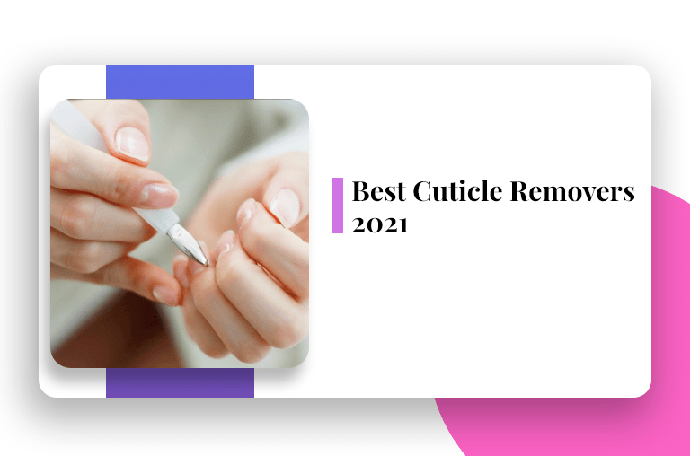 cuticle removers 2021