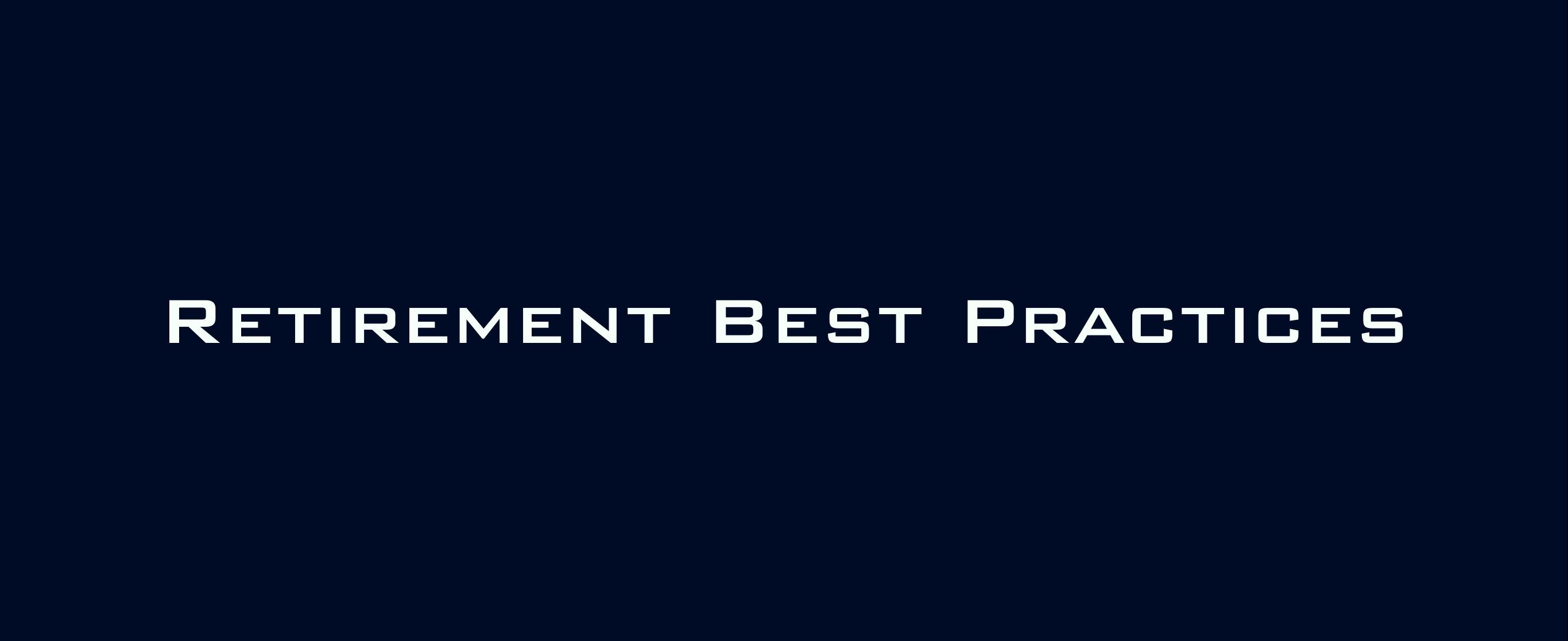 9 Retirement Best Practices