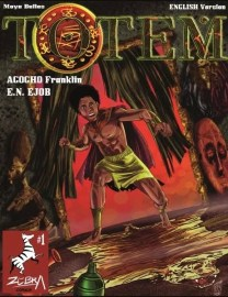 Cover of the first issue of Totem by Agogho Franklin and EN Ejob for Zebra Comics