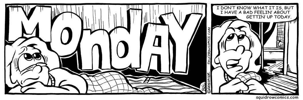 Bad Feeling Monday Squid Row