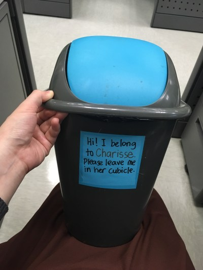 Pick up your trashcan.
