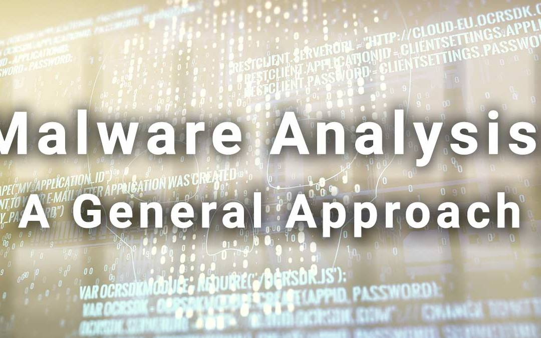 Malware Analysis: A General Approach