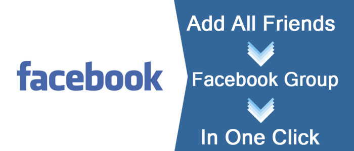 Auto Add All Friends to Any Facebook Group In One Click 2016