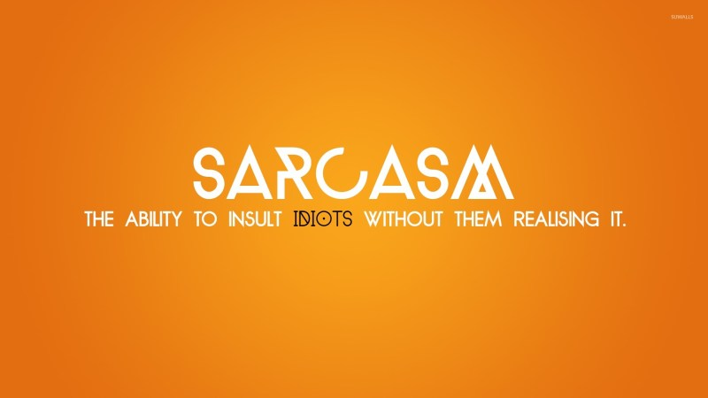 Sarcasm Quotes & Sarcasm