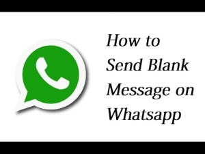How to Send Blank Message in Whatsapp (Step By Step) 2018