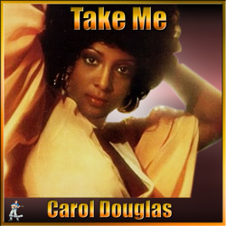 Carol Douglas – Take Me: The Best Of Carol Douglas