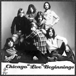 Chicago – Beginnings, Live