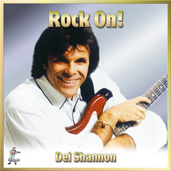 Del Shannon – Rock On