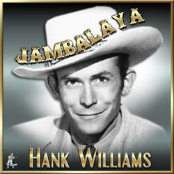 Hank Williams  – Jambalaya