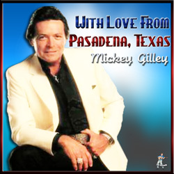 Mickey Gilley- With Love From Pasadena Texas