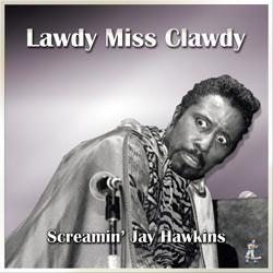 Screamin' Jay Hawkins – Lawdy Miss Clawdy