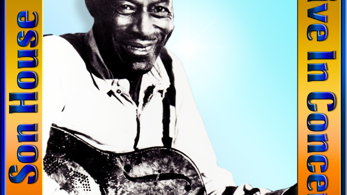 Son House – Live In Concert