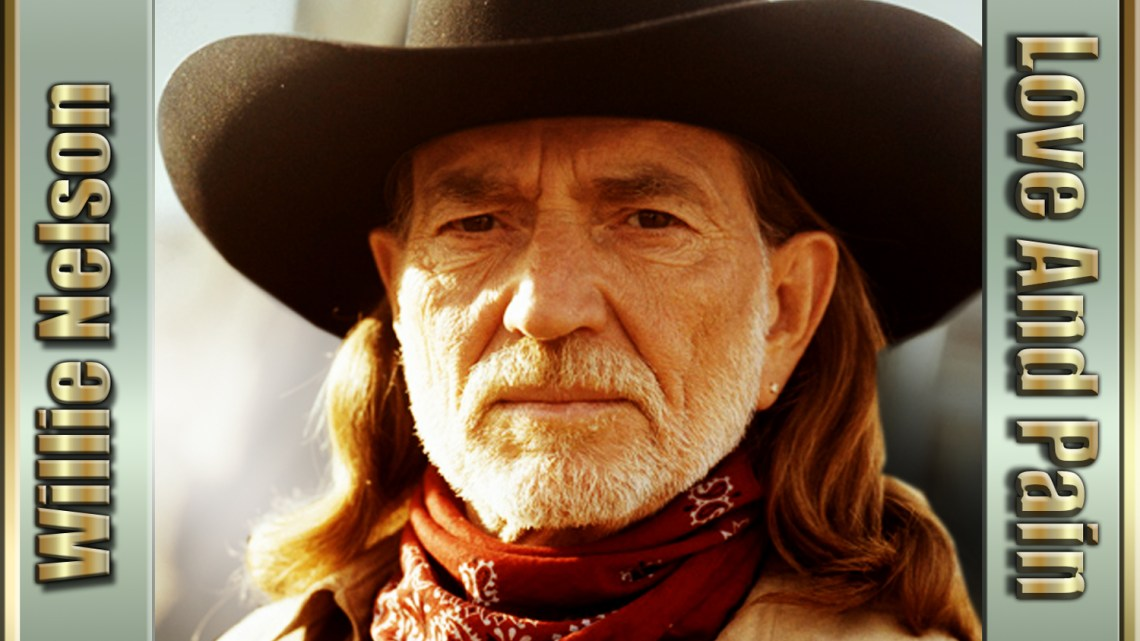Willie Nelson – Love And Pain