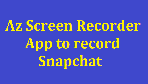 record Snapchat Videos
