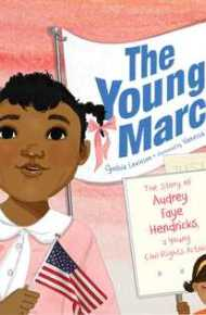 The Youngest Marcher - Audrey Faye Hendricks
