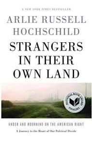 Strangers In Their Own Land - Arlie Russell Hochschild