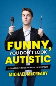 Funny You Don't Look Autistic - Michael McCreary