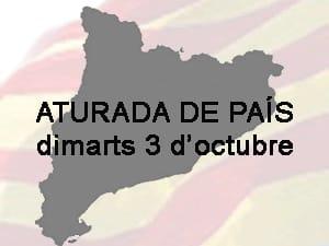 ATURADA DE PAÍS el dimarts dia 3 d'octubre.