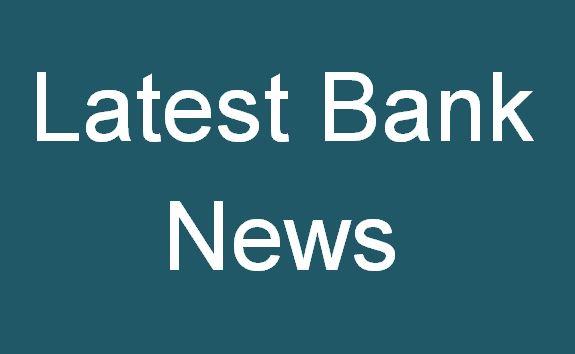 Latest Bank News