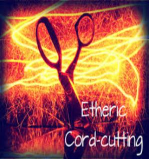 Etheric cord cutting