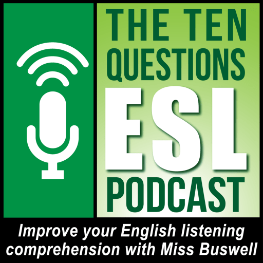 Ten Questions ESL Podcast