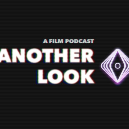 Another Look – A Film Podcast