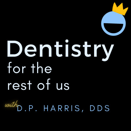 DENTISTRY FOR THE REST OF US