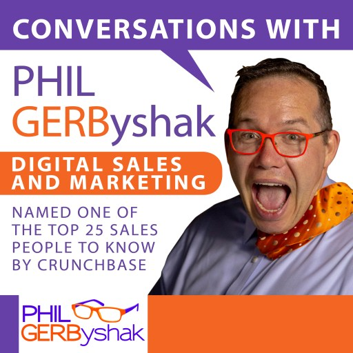 Conversations with Phil Gerbyshak – Aligning your mindset, skill set and tool set for peak performance