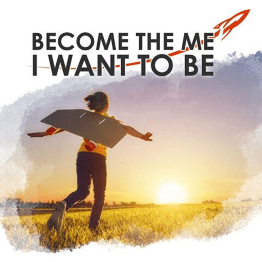 Become The Me I Want to Be