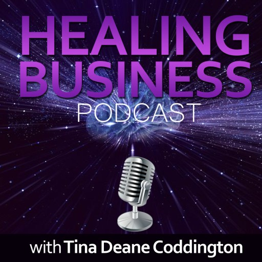 Healing Business Podcast ~ Inspiring Business Podcast for Healers by Healers