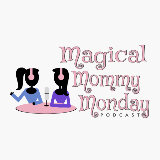 The Magical Mommy Monday Podcast
