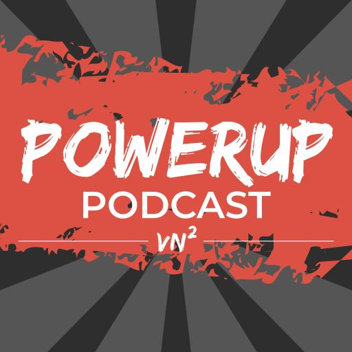 VN2 PowerUp Podcast