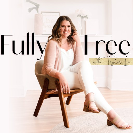 Fully Free with Taylor Lee